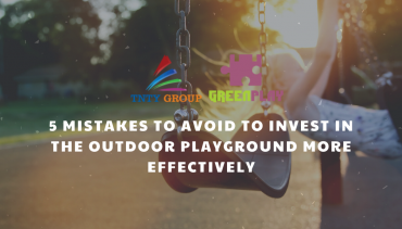 5 Mistakes To Avoid To Invest In the Outdoor Playground More Effectively